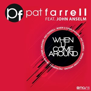 Image for 'When U Come Around (feat. John Anselm)'
