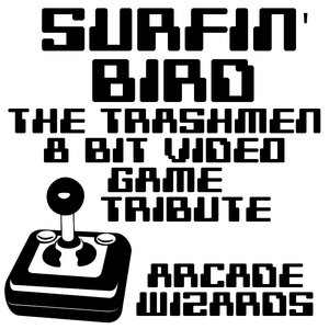 Image for 'Surfin' Bird (The Trashmen 8 Bit Video Game Tribute)'