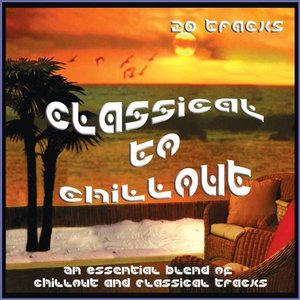 Image for 'The Classical to Chillout Album - Classic Chill Out Lounge'