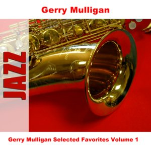 Image for 'Gerry Mulligan Selected Favorites Volume 1'