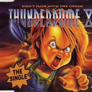 Imagen de 'Thunderdome XI - Don't Fuck With The Chuck  (The Single)'