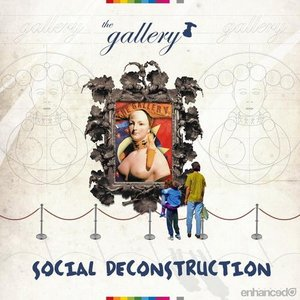 Image for 'The Gallery - Social Deconstruction'
