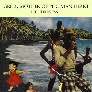 Image for 'Green mother of peruvian heart'