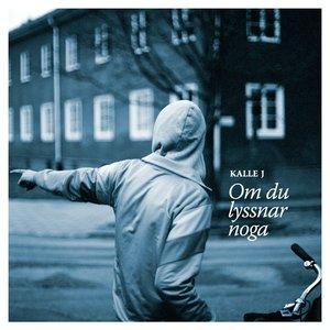 Image for 'Kalle J - Om du lyssnar noga'