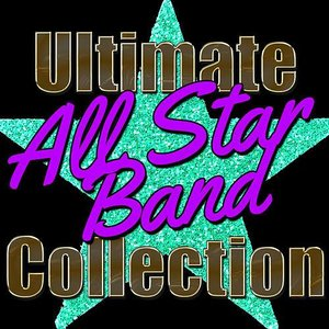 Image for 'Ultimate All Star Band Collection (Live)'