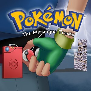 Image for 'Pokémon: The Missingno Tracks'