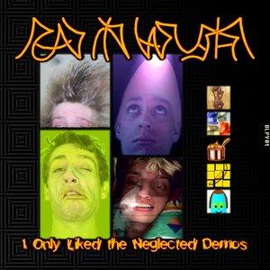 Imagem de 'I Only Liked the Neglected Demos'