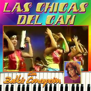 Image for 'Las Chicas Del Can Con Belkis Concepcion'