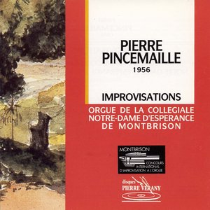 Image for 'Pincemaille : Improvisations à l'orgue'