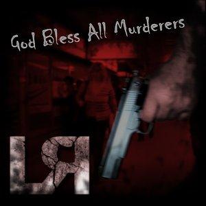 Zdjęcia dla 'God Bless All  Murderers'
