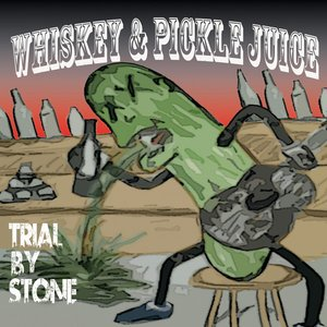 Image for 'Whiskey and Pickle Juice'