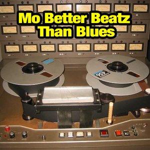 Bild för 'Mo Better Beatz Than Blues'