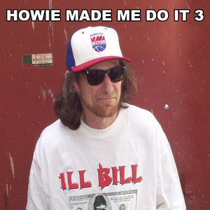 Image pour 'Howie Made Me Do It 3'