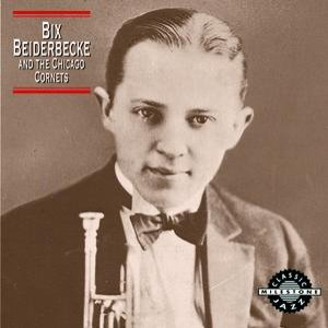 Image for 'Bix Beiderbecke And The Chicago Cornets'