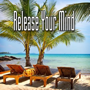 Image for 'Release Your Mind (Music and Nature Sound)'