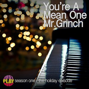 Image for 'You're a Mean One Mr. Grinch (from Just Play Music, The Holiday Episode)'