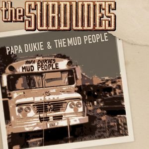 Image for 'Papa Dukie & The Mud People'