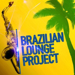Image for 'BRAZILIAN LOUNGE PROJECT'