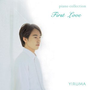 Image for 'First Love (Yiruma Piano Collection)'