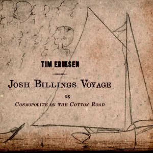 Image for 'Josh Billings Voyage or, Cosmopolite on the Cotton Road'