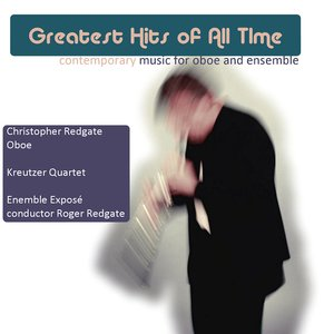 Image for 'Greatest Hits of All Time (Contemporary Music for Oboe and Ensemble)'