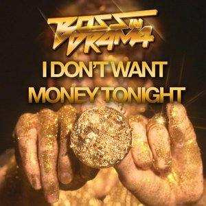 Image pour 'I Don't Want Money Tonight (single)'