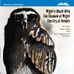 Image for 'Birtwistle: Night's Black Bird - The Shadow of Night - The Cry of Anubis'