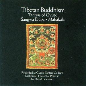 Image for 'Tibetan Buddhism - Tantras Of Gyütö: Sangwa Düpa / Mahakala'