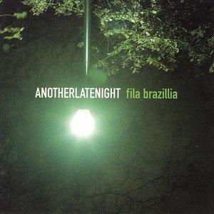 Bild für 'anotherlatenight: fila brazillia'
