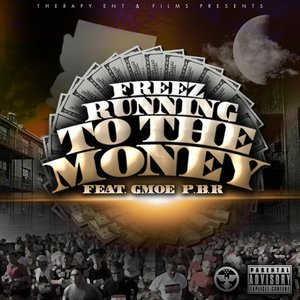 Image for 'Running to the Money (feat. G-Moe & P.B.R.)'