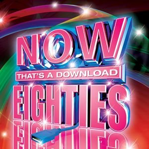 Image for 'Now That's A Download  - Eighties'