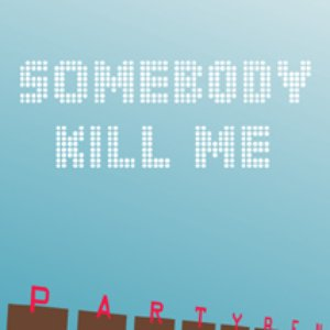 Image for 'The Somebody Kill Me EP'