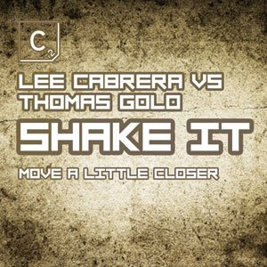 Image for 'Lee Cabrera vs Thomas Gold 'Shake It' (Move A Little Closer)'