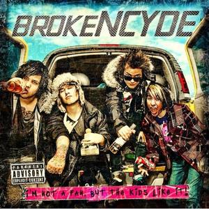 brokeNCYDE - I'm Not a Fan, But the Kids Like It!