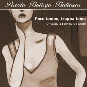 Image for 'Poco Tempo, Troppa Fame: Omaggio A Fabrizio De Andre'