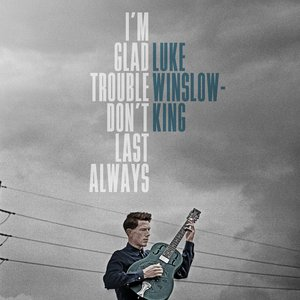 Image for 'I'm Glad Trouble Don't Last Always'