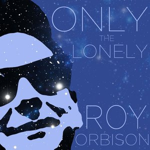 Image for 'Only the Lonely - Hits and Rarities of the Great Roy Orbison'