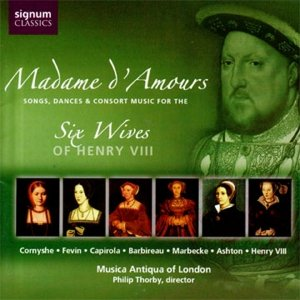 Imagem de 'Madame d'Amours: Songs, Dances & Consort Music for the Six Wives of Henry VIII'