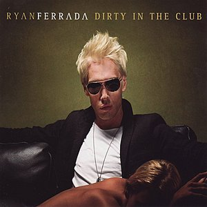 Image for 'Dirty In The Club'