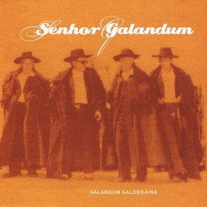 Image for 'Senhor Galandum'
