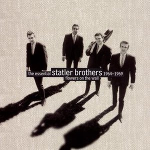 Image for 'Flowers On The Wall:  The Essential Statler Brothers 1964-1969'