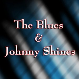 Image for 'The Blues & Johnny Shines'