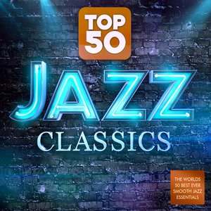 Image for 'Top 50 Jazz Classics - The World's 50 Best Ever Smooth Jazz Essentials'