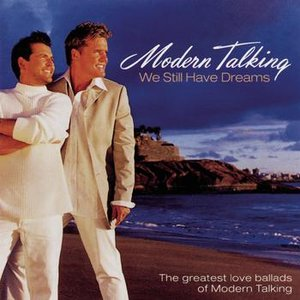 Image for 'We Still Have Dreams - The Greatest Love Ballads Of Modern Talking'
