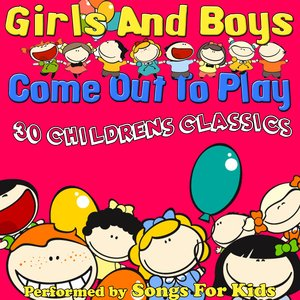Image for 'Girls And Boys Come Out To Play - 30 Childrens Classics'