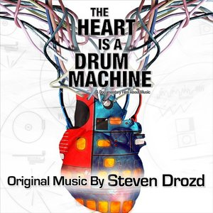 Image for 'The Heart is a Drum Machine (A Documentary Film About Music)'