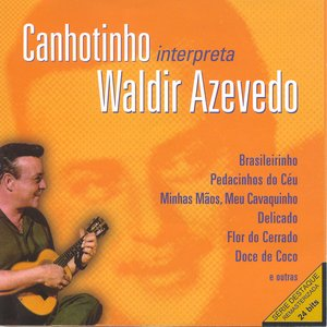 Image for 'Canhotinho interpreta Waldir Azevedo'