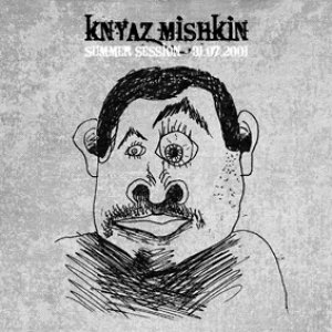 Image for 'ca036 - Knyaz Mishkin - Summer Session : 31.07.2001'