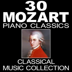 Image for '30 Mozart Piano Classics (Classical Music Collection)'
