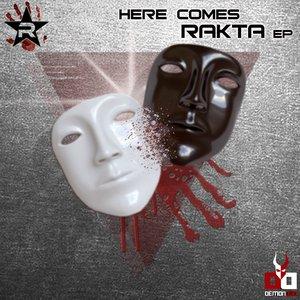 Image for 'HERE COMES RAKTA EP'